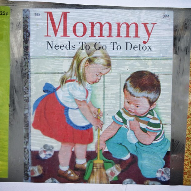 Mommy need to go detox. https://www.flickr.com/photos/jam_project/9797304834. Creative commons.